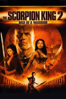 The Scorpion King: Rise of a Warrior - Movie Poster