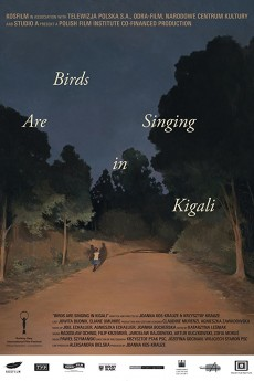 Birds Are Singing in Kigali - Movie Poster