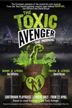 The Toxic Avenger: The Musical - Movie Poster