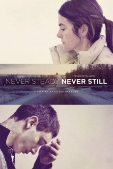 Never Steady, Never Still - Movie Poster