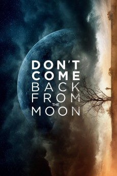 Don't Come Back from the Moon - Read More