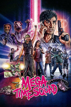 Mega Time Squad - Movie Poster