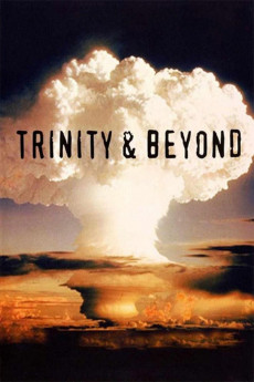 Trinity and Beyond: The Atomic Bomb Movie - Read More