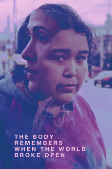The Body Remembers When the World Broke Open - Movie Poster