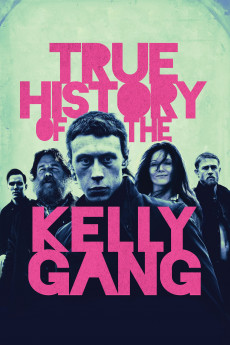 True History of the Kelly Gang - Movie Poster