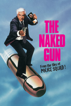 The Naked Gun: From the Files of Police Squad! - Movie Poster