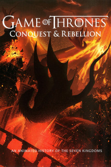 Game of Thrones Conquest & Rebellion: An Animated History of the Seven Kingdoms - Movie Poster
