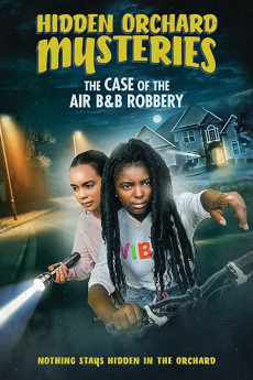 Hidden Orchard Mysteries: The Case of the Air B and B Robbery - Movie Poster