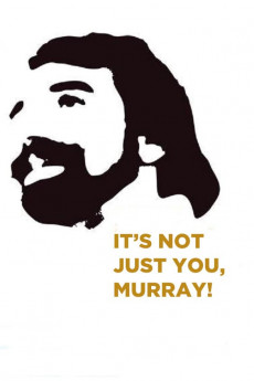 It's Not Just You, Murray! - Movie Poster