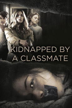 Kidnapped by a Classmate - Movie Poster