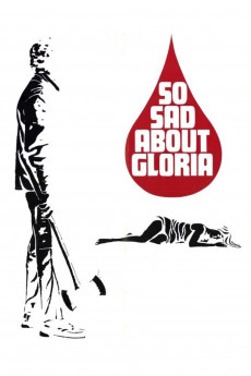 So Sad About Gloria - Movie Poster