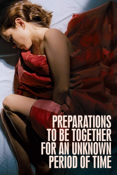 Preparations to Be Together for an Unknown Period of Time - Movie Poster
