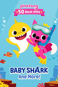 Pinkfong 50 Best Hits: Baby Shark and More - Movie Poster