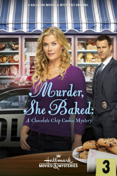 Murder, She Baked Murder, She Baked: A Chocolate Chip Cookie Mystery - Movie Poster
